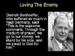 Boenhoeffer on ;loving your enemy