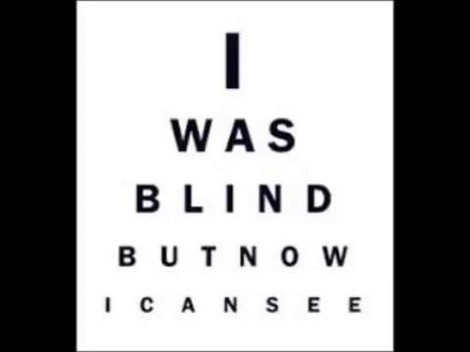vision I was blind but now I can see