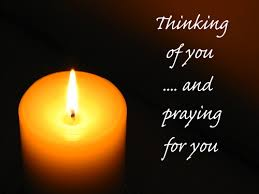 thinking of you and praying for you
