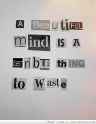 mind terrible thing waste