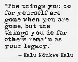 quote from Kalu Ndukwe Kalu on legacy of caring